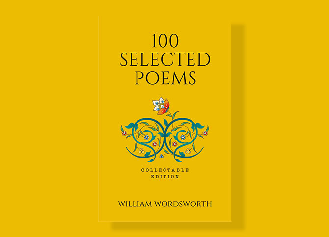 100 Selected Poems by William Wordsworth